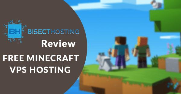 Bisecthosting Review: VPS Minecraft Server Hosting