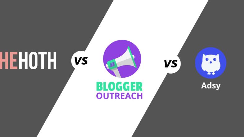 The Hoth Vs. BloggerOutreach.io Vs. Adsy: Which One Is Best? - The Ultimate Comparison