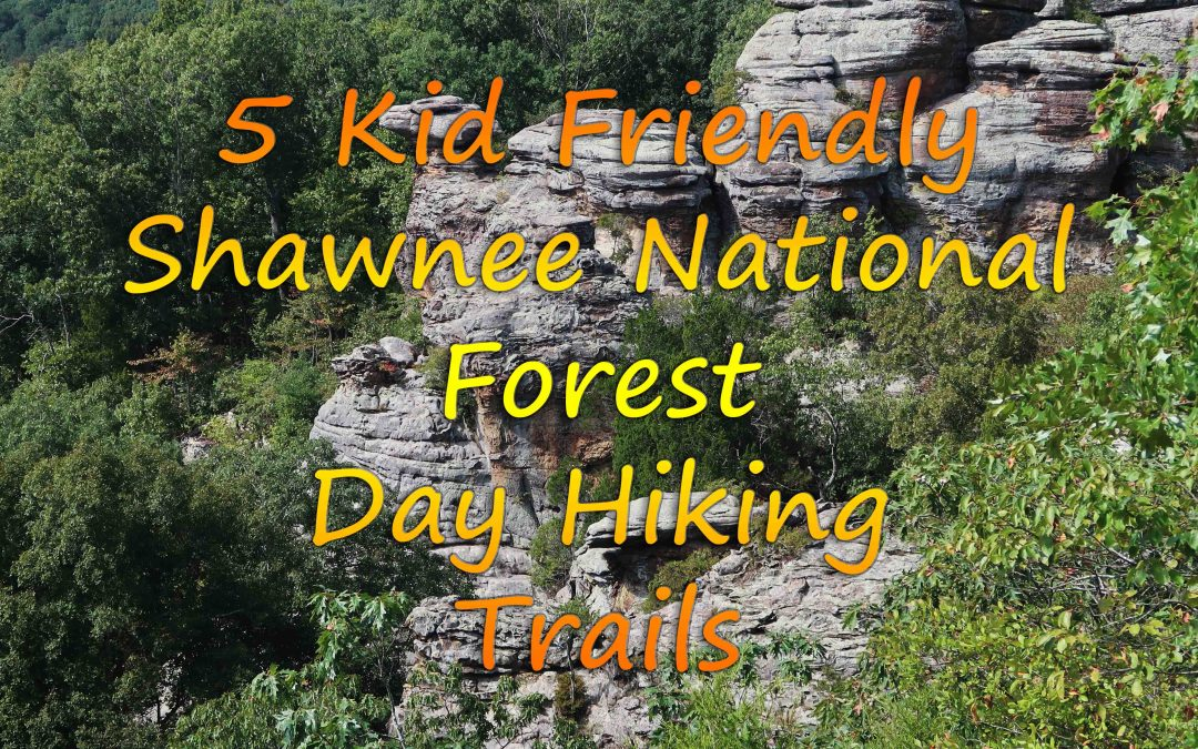 5 Kid Friendly Shawnee National Forest Day Hiking Trails