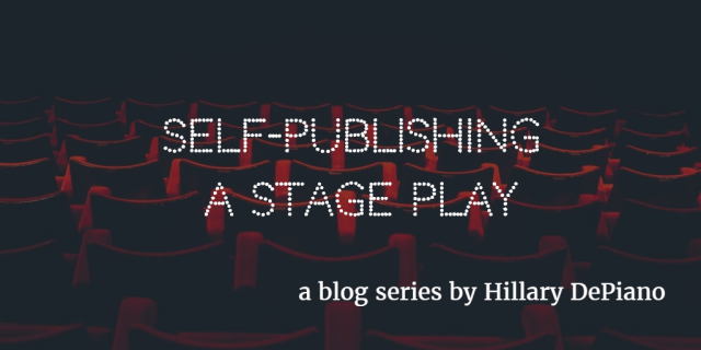 On self-publishing a play versus submitting to theatres directly: an ungodly long blog post