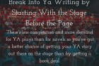 Break into YA writing by starting with the stage before the page