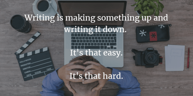 Writing: it's that easy, it's that hard