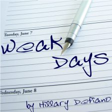 Weak Days by Hillary DePiano