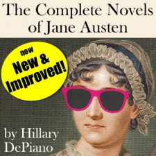 The Complete Novels of Jane Austen: Now New and Improved! By Hillary DePiano