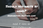 Should you write by hand? Handwriting pros and cons