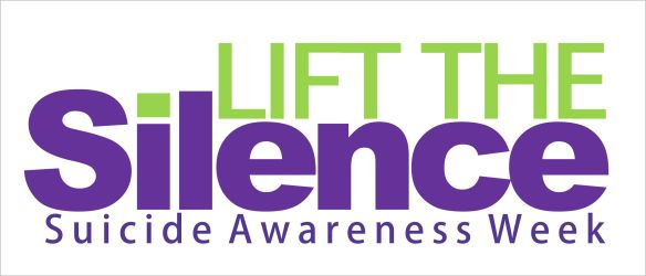 Lift The Silence: Suicide Awareness Week