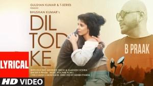 Dil Tod Ke Hasti Ho Mera (B Praak) Lyrics In Hindi