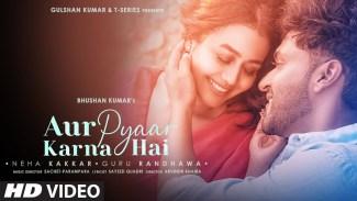 Aur Pyaar Karna Hai (Neha K , Guru R) Lyrics