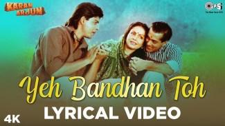 Yeh Bandhan Toh (Kumar Sanu) Lyrics