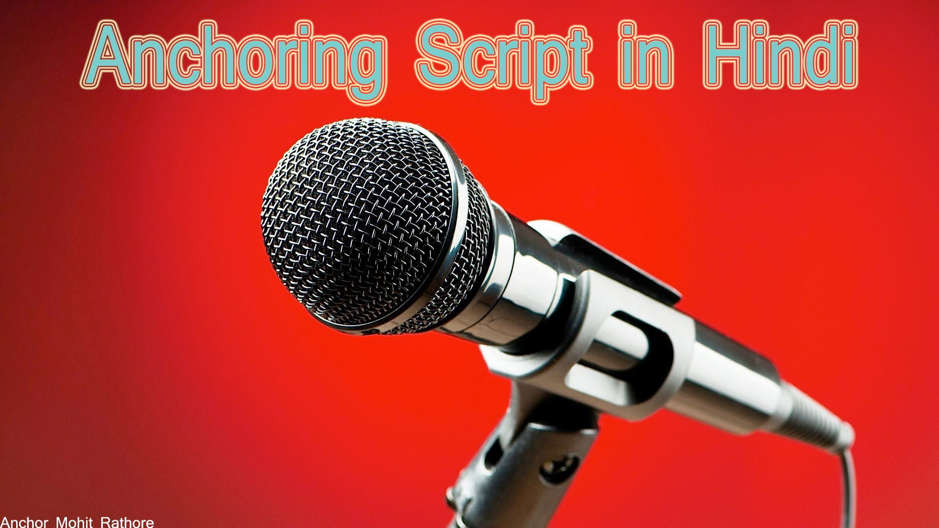 Anchoring script for annual function in hindi - Anchoring Script | मंच सञ्चालन कैसे करें!