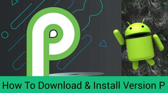 Android p ko download kaise kare aur install