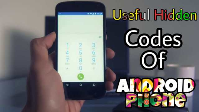 Top 15 Hidden Secret Codes For Android Phone