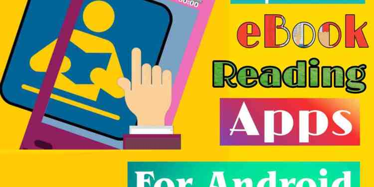 Top 5 Best eBook Reading Apps For Android