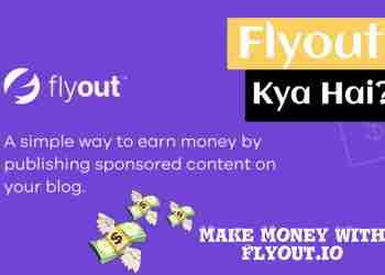 Flyout क्या है? और Flyout से पैसे कैसे कमाए?