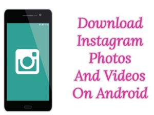 Instagram Se Photo aur Video Kaise Download Kare