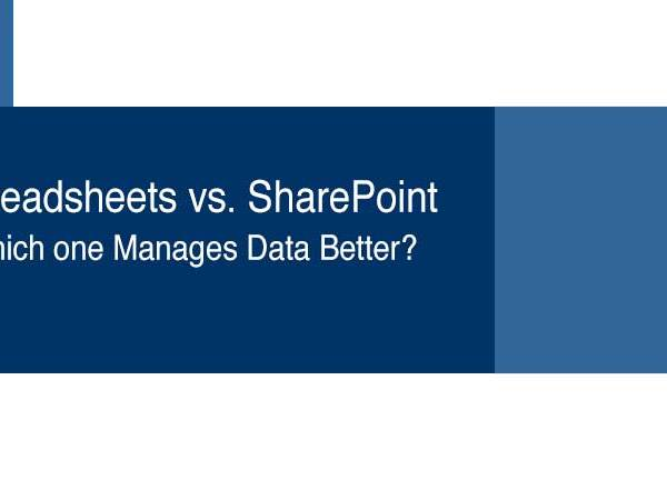 Spreadsheets vs. SharePoint, Which one Manages Data Better?