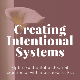 Bullet Journaling and Its Key Intentions | 3 of 4