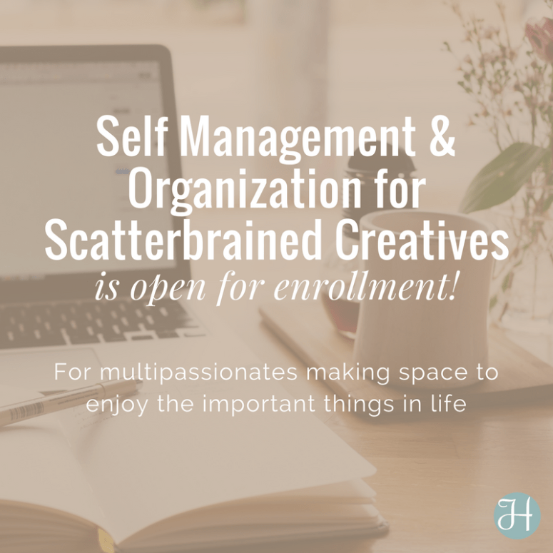 Hint of Jam's new course Self Management and Organization for Scatterbrained Creatives Course is now open for enrollment!