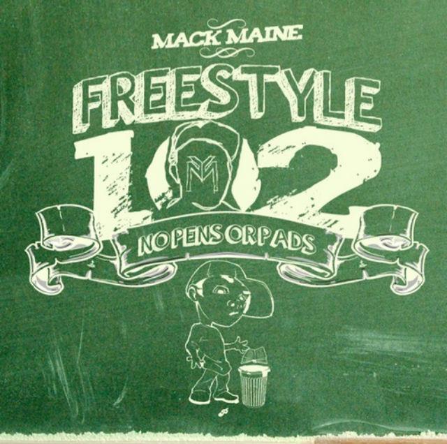 "Mack Maine – ""Freestyle 102: No Pens or Pad"""