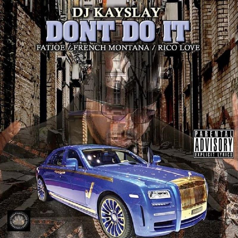 Don't Do It DJ Kay Slay