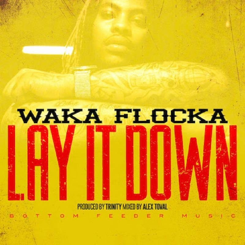 Lay It Down Waka Flocka Flame