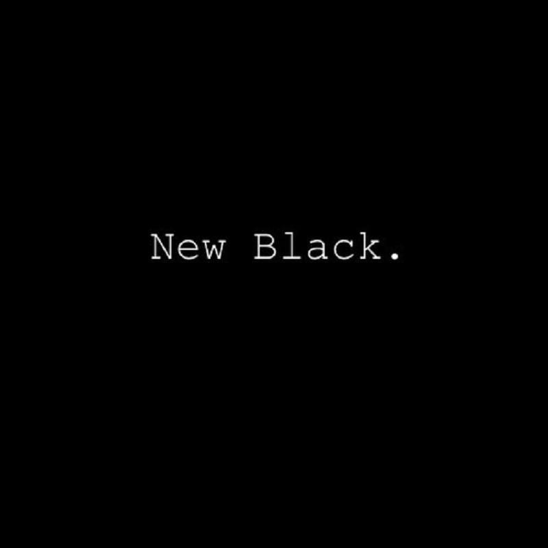 New Black.