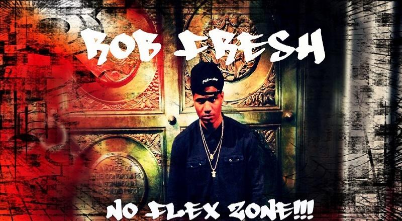 No Flex Zone Rob Fresh