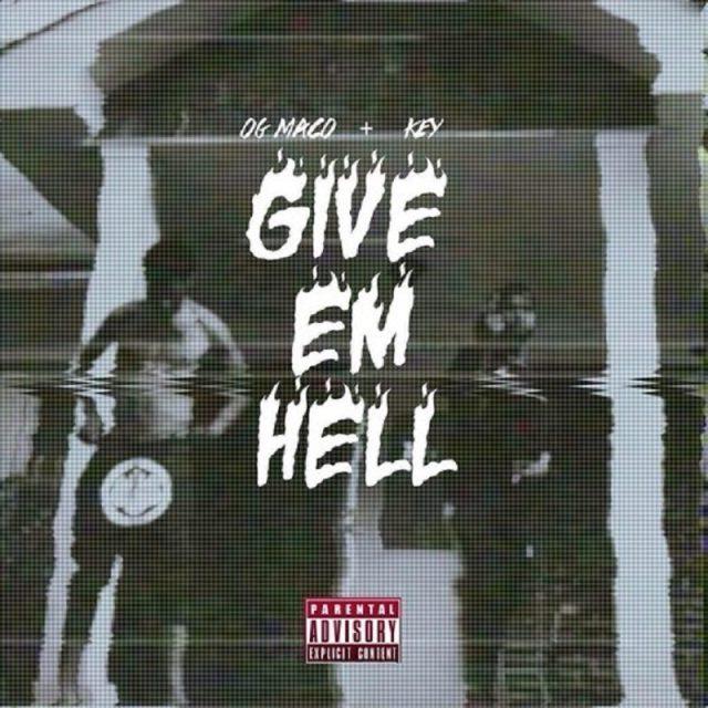 Give Em Hell OG Maco