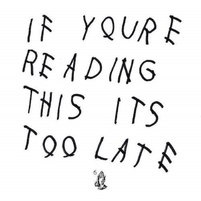 If You're Reading This You're Too Late