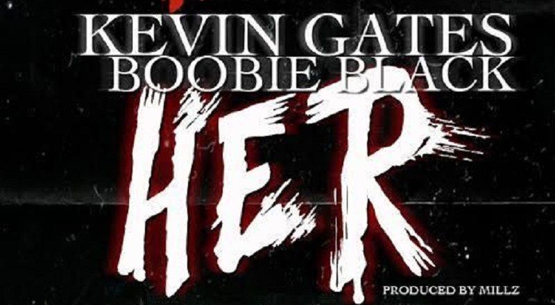 """Kevin Gates ft  OG Boobie Black – """"Her"""""""