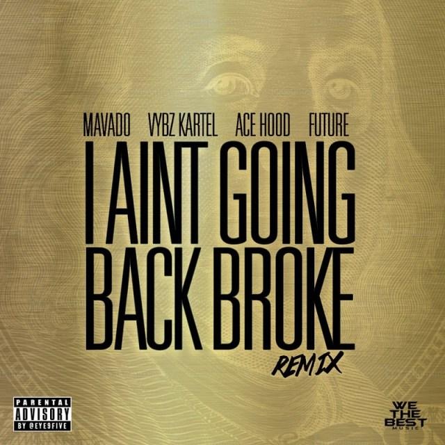 I Ain't Going Back Broke remix