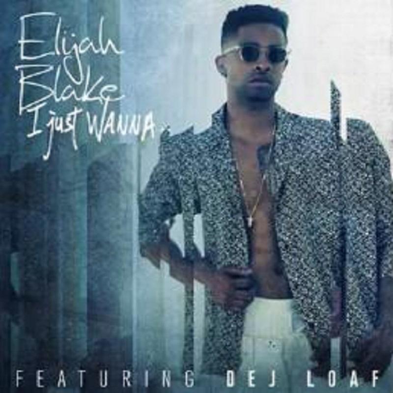I Just Wanna Elijah Blake