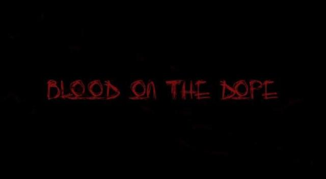 Bloodonthedopevid