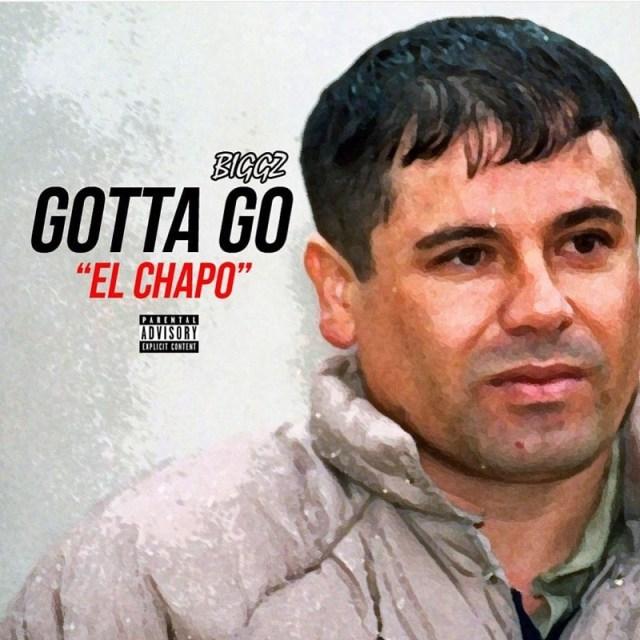 Gotta Go El Chapo