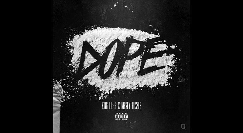"King Lil G ft  Nipsey Hussle – ""Dope"""