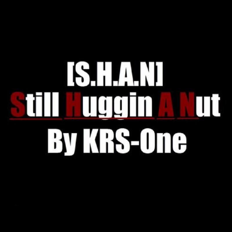 [S.H.A.N.] Still Huggin A Nut
