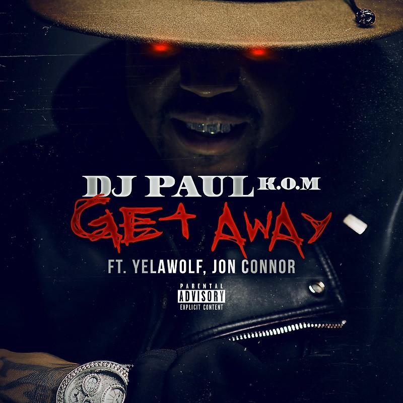 Get Away DJ Paul