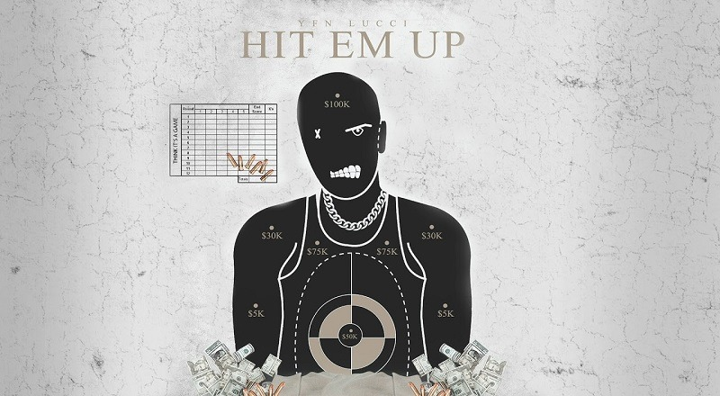"YFN Lucci – ""Hit 'Em Up"""
