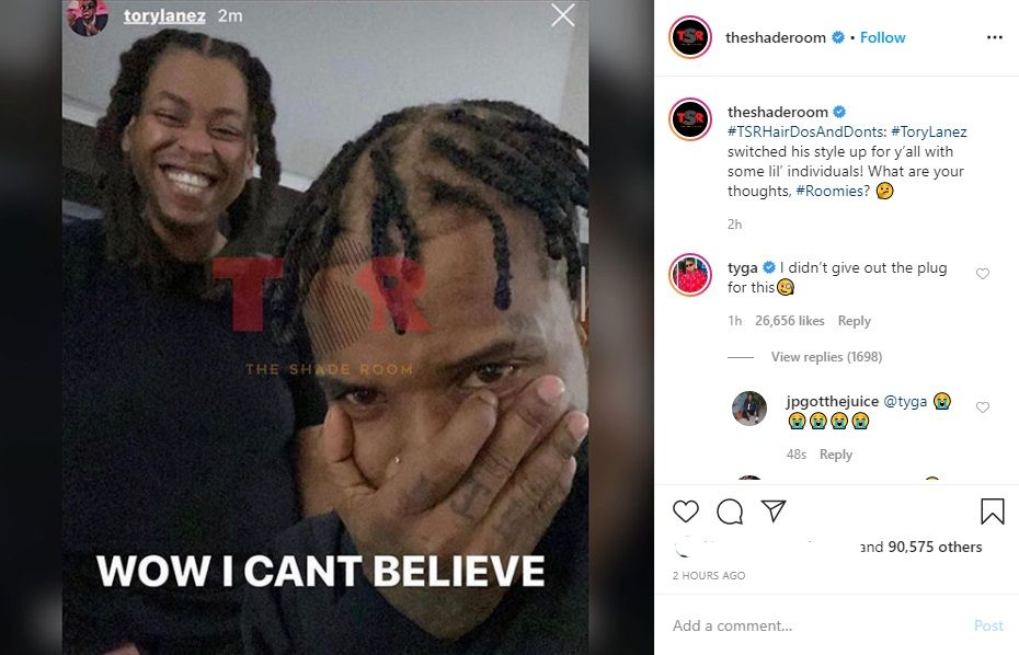 "Tyga pokes fun at Tory Lanez' braids, saying he didn't give out the plug for this. The ""Taste"" rapper is referring to him previously having a receding hairline and him bringing it back. During the same span of time, Tory Lanez was nearly completely bald, but he grew his hair back, and now he has braids."
