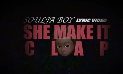 Soulja Boy She Make It Clap lyric video