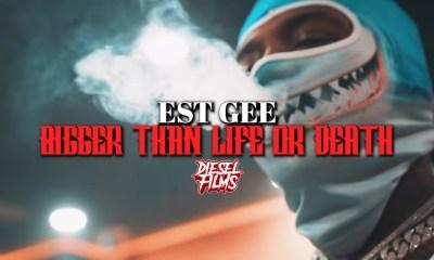 EST Gee Bigger Than Life or Death