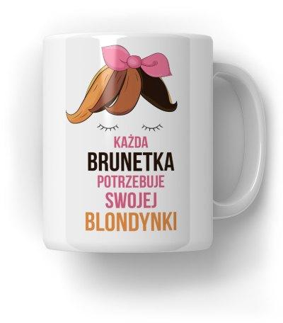 Każda-Brunetka-Potrzebuje-swojej-Blondynki-Kubek-Prezent