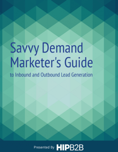 The Savvy Demand Marketer's Guide to Inbound and Outbound Lead Generation