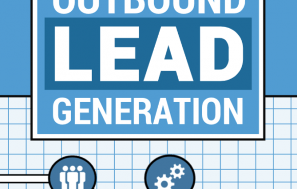 The Comprehensive Guide to Outbound Lead Generation