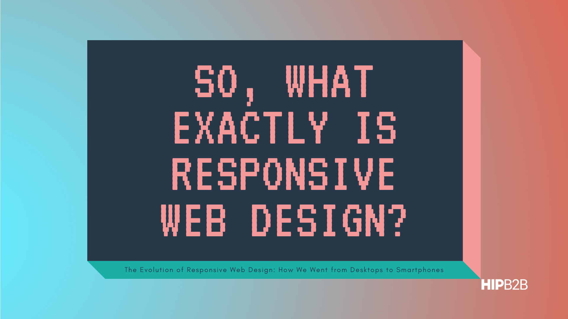 So, What Exactly Is Responsive Web Design?