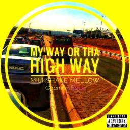 Milkshake Mellow - My Way Or Tha High Way2