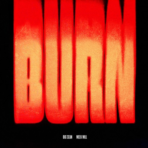 big-sean-burn-ft-meek-mill-HHS1987-2012