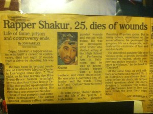 The newspaper clipping from Pac's death is still in my house to this day. He was this generation's Malcolm.