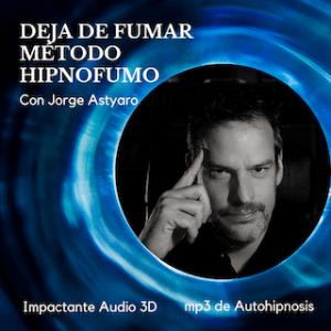 Deja de fumar con Jorge Astyaro - Hipnosis Aplicada - Método Hipnofumo