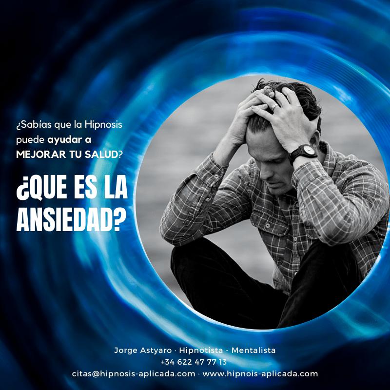 ¿Qué es la ansiedad? - Hipnosis Aplicada - Método Jorge Astyaro